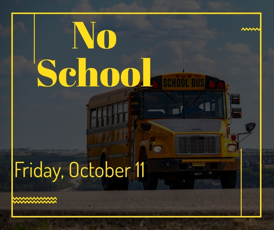 No School - October 11th